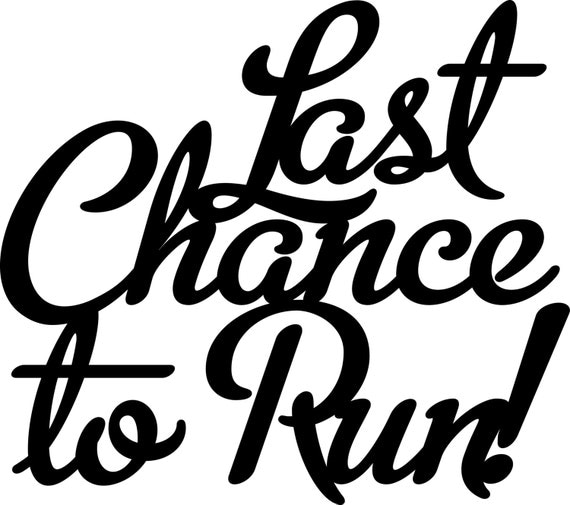 Custom last chance to run sign in gold or navy