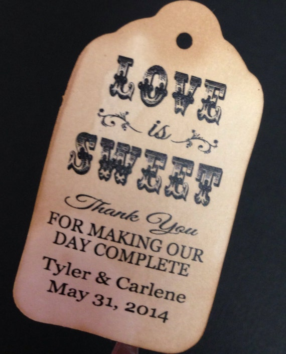 Love is Sweet Thank you for Making Our Day Complete 100 MEDIUM Personalized Wedding Favor tags