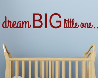 Nursery Wall Decal  Dream Big Little One Vinyl  Baby Wall decal Words for Boys or Girls Kids Decor, HouseholdWords,