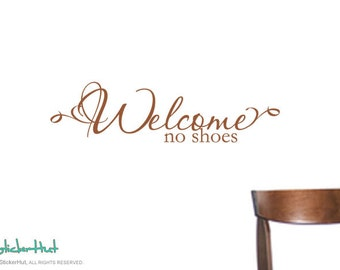 Welcome No Shoes Typographic - Home Decor - Wall Decals - Vinyl Lettering - Quote Vinyl Wall Art Graphics Decals Stickers 1690