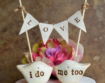 Wedding cake toppers / i do me too birds and fabric banner / rustic handmade birds for your wedding cake decor / i do me too topper