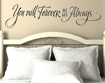 You will forever be my always - vinyl wall decal vinyl lettering hand drawn design