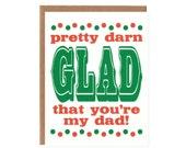 Pretty Darn Glad You're My Dad -- Typographic Birthday Card