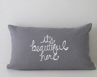 Pillow Cover - Cushion Cover - It's Beautiful Here - 12 x 20 inches - Choose your fabric and ink color - Accent Pillow