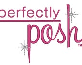Digital Design -Perfectly Posh-  Embroidery Design - 4x4