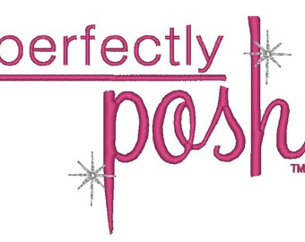 Digital Design -Perfectly Posh-  Embroidery Design - 4x4