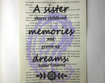 Sister quote, a sister shares childhood memories and grown-up dreams, sister saying