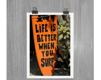 Life is better when you surf - 4 x 6 photograph