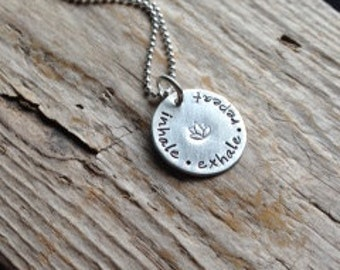 Hand stamped necklace--Quote necklace--Inhale, Exhale, Repeat--Sterling silver jewelry