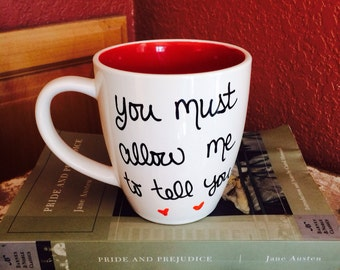 Pride and Prejudice quote mug-Black ink white mug with red inside- Mr.Darcy Proposal- 12oz-Made to order