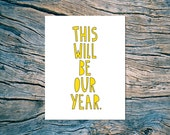 This Will Be Our Year - A2 folded note card & envelope