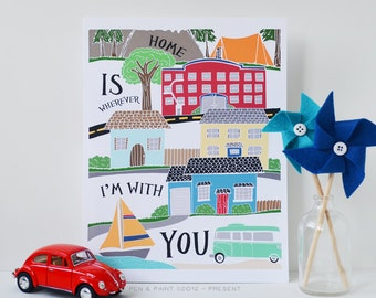 Home is Wherever I'm with You, Family, Quote, Illustration, House, City, Travel, Home is Where the Heart is, 8 x 10 print