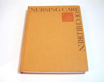 Nursing Care Of Children By Blake, Wright And Waechter Vintage Book