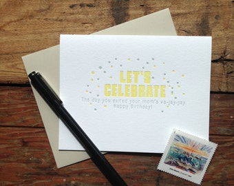 LC-101 - Let's celebrate exited your moms va-jay-jay letterpress birthday card