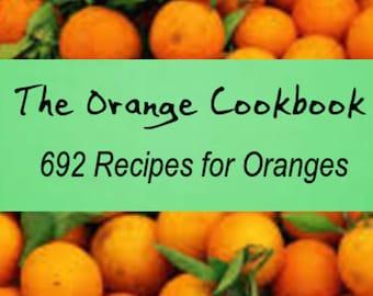 The Orange Cookbook: 692 Orange Recipes Instant Download ebook PDF File