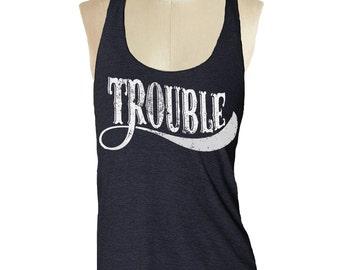 Bridesmaid Tank Tops - TROUBLE Tank Top --- womens tank top bachelorette part shirts Tri-Blend s m lg skip n whistle