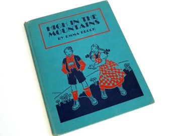 High in the Mountains by Emma Brock 1938 Hc / Two Young Children Experience Life In Switzerland / Vintage Children's Book