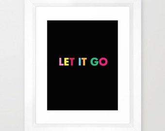 Let it Go Motivational Typographic Print