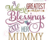 A Mother's Greatest Blessings Call Her Mummy - Instant Email Delivery Download Machine embroidery design