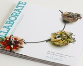 Collaborate: Friends in the Making  Art Jewelry Collaborations Between & Betwixt Artists and Mediums