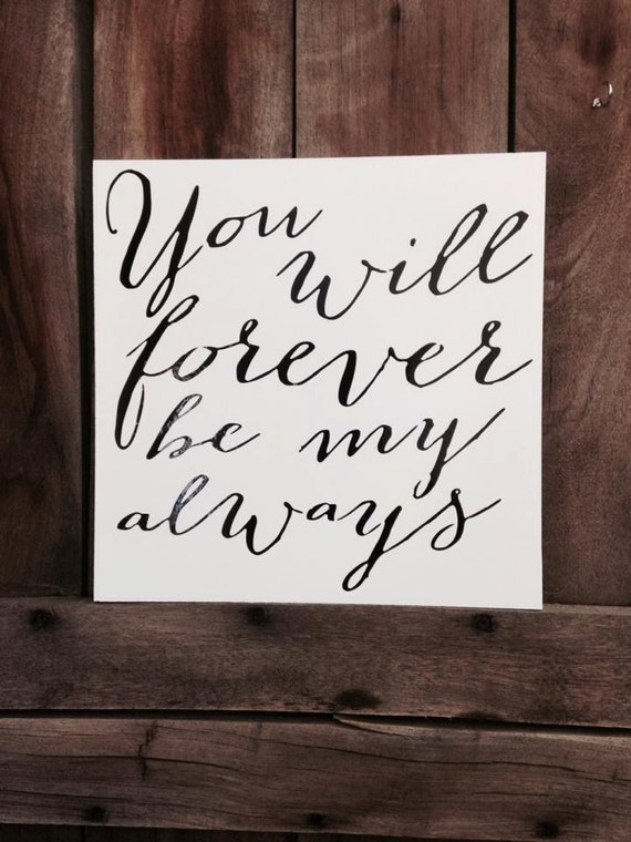 You will forever be my always... love and marriage quote Hanging Sign ...