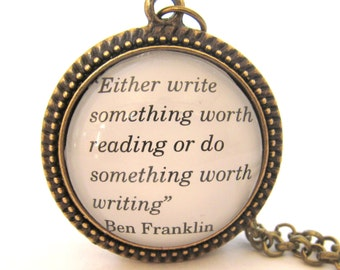 Writing Quote Necklace, Benjamin Franklin, Quote for Writers, Bronzed or Silver Setting