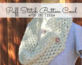 DIGITAL FILE Puff Stitch Button Cowl Pattern