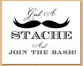 Instant Download - Mustache Bash / Little Man Birthday Party or Baby Shower Sign - Grab a Stache