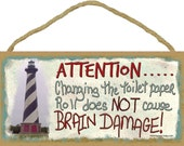 "LIGHTHOUSE Attention...Changing The Toilet Paper Roll Does Not Cause Brain Damage 5"" x 10"" BATH SIGN Plaque Ocean Beach Nautical Decor"