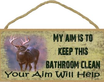 "DEER Buck My Aim is To Keep This Bathroom Clean Your Aim Will Help Funny 5"" x 10"" Wall Bath Plaque Hunter Mountain Lodge Decor"
