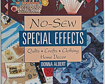 No Sew Special Effects Book by Donna Albert for Quilters, Sewing, Crafters, Mixed Media