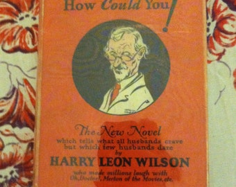 1924 Book, Professor How Could You! Harry Leon Wilson 1924 medical theme room decor fiction book collection reading book decoration display