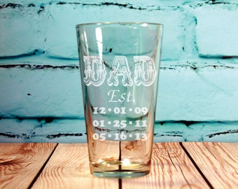 Fathers Day Gift, 1- 16 ounce DAD Glass, Engraved Pint Glass- Dad Est Glass, Personal Dad Gift, Dads Beer Glass, Dads Bar, Grandfather Gift