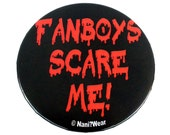 Anime 2-Inch Button: Fanboys Scare Me