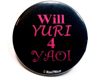Will Yuri for Yaoi Anime 2-Inch Button