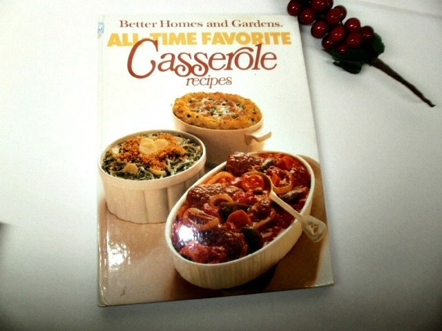 Vintage Book Reference Book Better Homes And Gardens All Time Favorite Casserole Recipes Old