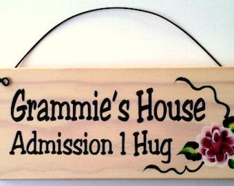 Grammie's House ... Admission 1 hug