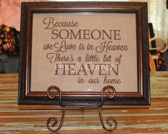 Because Someone We Love is in Heaven - Framed Burlap