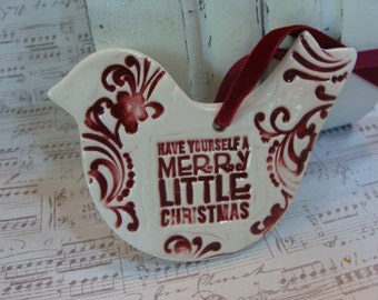 Have Yourself A Merry Little Christmas, Ceramic Bird Ornament