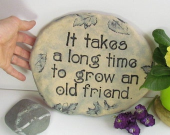 Garden quote, friendship ~ Garden art ~ Garden decoration. Stone with saying ~ Rock with message. Inspiring words ~ Sentimental friend gift
