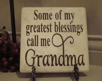 Some of my Greatest Blessings call me Grandma tile with vinyl lettering Christmas, Birthday, Mother's Day