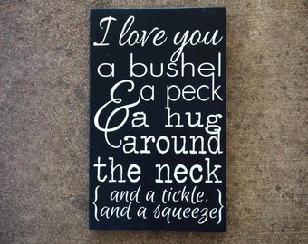 I Love You A Bushel and A Peck Painted Wood Sign