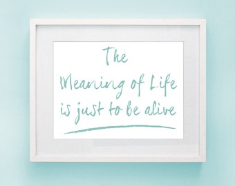 The Meaning of Life - Inspirational Print, Motivational Poster, Zen Decor, Aqua Blue on White, Inspiring Quote