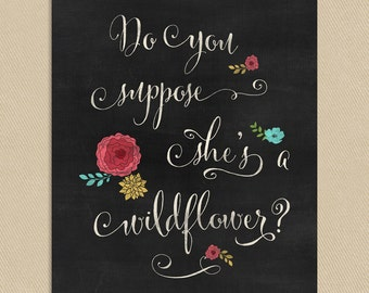 Do You Suppose She's a Wildflower - Wall Art Printable 8x10 Chalkboard Flowers Alice In Wonderland Instant Download