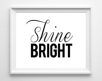 Shine Bright - Inspiring Quote PRINTABLE INSTANT DOWNLOAD 8x10 Digital Art.