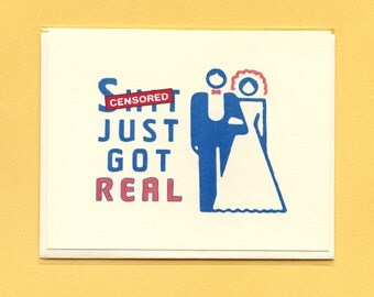SH%T JUST Got Real WEDDING - Bride & Groom - Funny Wedding Card - Got Real - Wedding Congratulations - Just Got Real - Mature - Item# C023