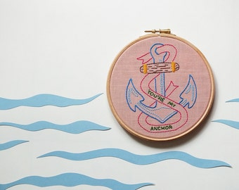 Anchor Nautical decor Hand embroidery Hoop art You are my anchor Home décor love expression Valentine's day Nautical gift idea ready to ship