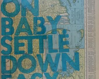 Massachusetts  / Ramble On Baby. Settle Down Easy. / Letterpress Print on Antique Atlas Page