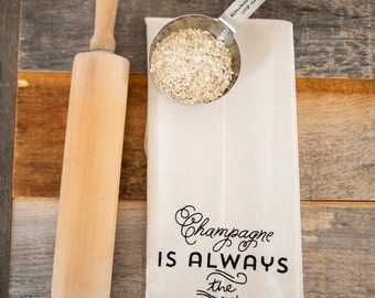 Champagne is always the answer - flour sack kitchen towel