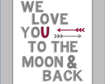 """We love you to the Moon and Back Art Print for Nursery, Toddler, or play room, 8x10"""" art print, Choose your colors"""